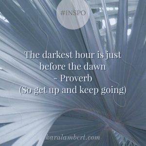 the darkest hour is just before the dawn proverb kara lambert business coach