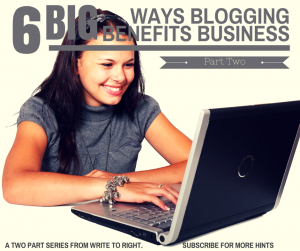big ways your business benefits from blogging