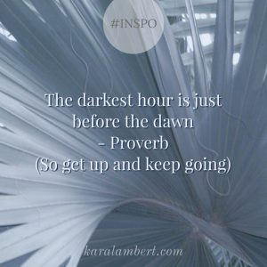 the darkest hour is just before the dawn proverb kara lambert business coach