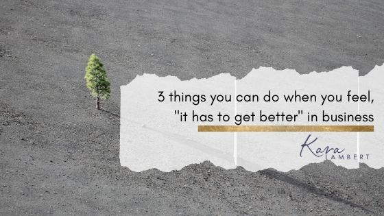 3 things to help things get better in business
