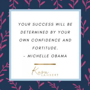 tips to build self confidence Michelle Obama quote