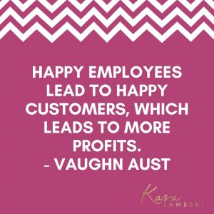 how staff are important to the happiness of people and your business success