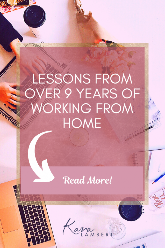 what I have learnt form 9 years of working from home
