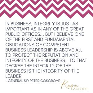 general sir peter cosgrove business integrity quote