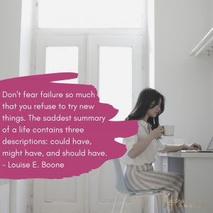 fear failure Atychiphobia quote Louise Boone