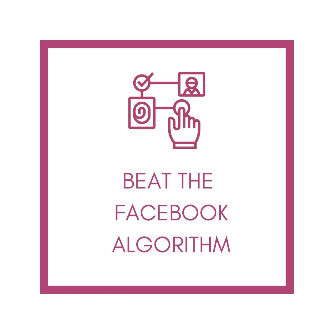 beat the facebook algorithm