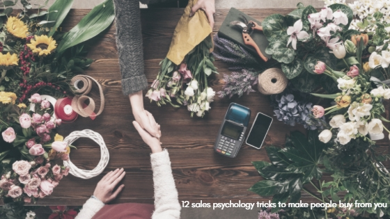 12 sales psychology tricks to make people buy from you