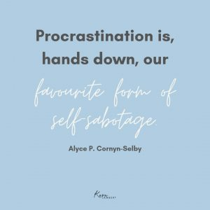 stop procrastinating quote Alyce Cornyn-Selby